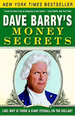 Dave Barry's Money Secrets By Barry, Dave