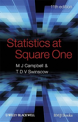 Statistics at Square One By Campbell, M. J./ Swinscow, T. D. V.