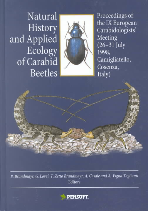 Natural History and Applied Ecology of Carabid Beetles By Brandmayr, P. (EDT)/ Lovei, G. L. (EDT)/ Brandmayr, T. Zetto (EDT)/ Casle, A. (EDT)/ Tagnlianti, A. Vigna (EDT)